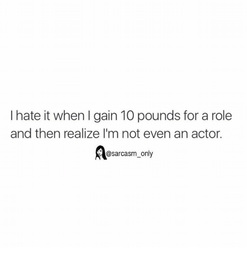 66816df46811 I Hate It When Gain 10 Pounds for a Role and Then Realize I m Not ...