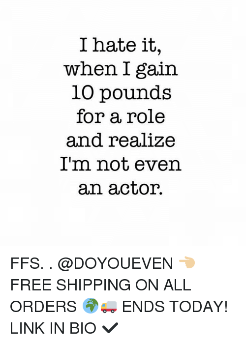4982f5bb73ee I Hate It When I Gain 10 Pounds for a Role and Realize I m Not Even ...