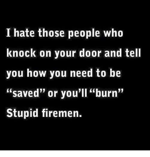 How Who and Doors I hate those people who knock on your door  sc 1 st  Me.me & I Hate Those People Who Knock on Your Door and Tell You How You Need ...
