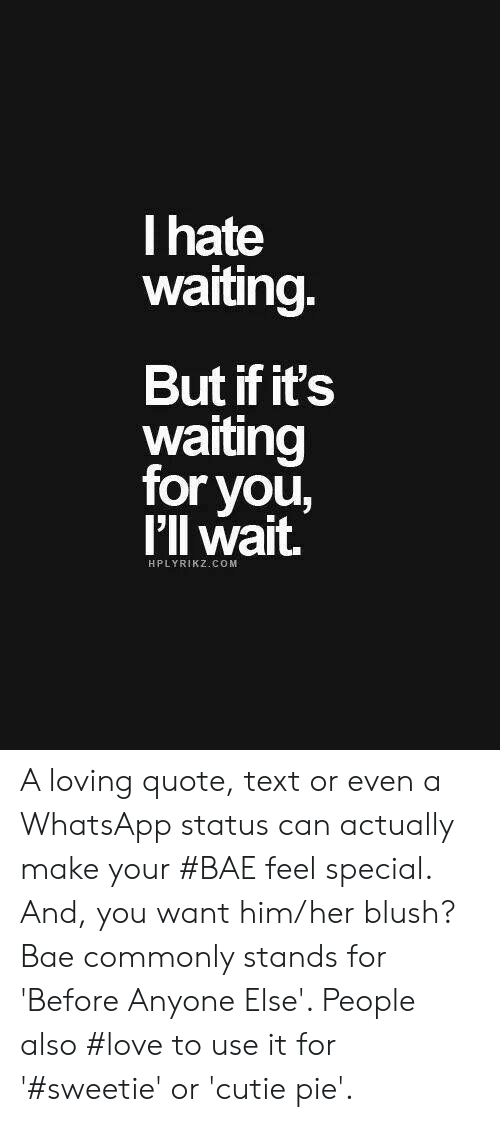 I Hate Waiting But If Its Waiting For You Ill Wait