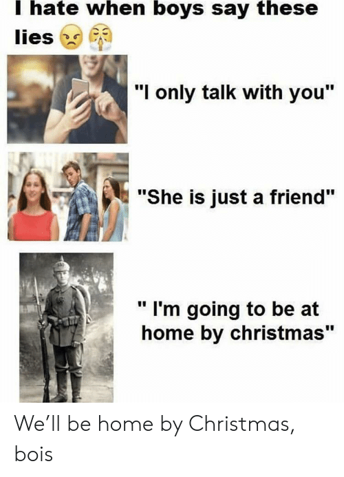 Home By Christmas.I Hate When Boys Say These Lies I Only Talk With You She Is