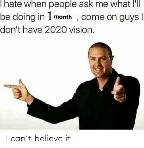 Image result for my vision isn't 2020 meme