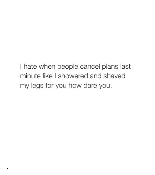 people who cancel plans