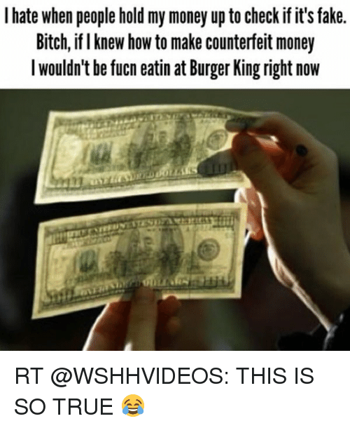 i hate when people hold my money up to check 2476449 ✅ 25 best memes about fuck fake bitches fuck fake bitches memes