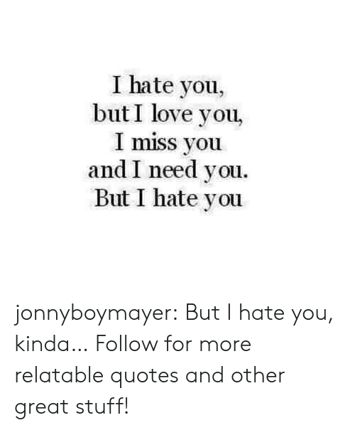 I Hate You Buti Love You I Miss You And I Need Vou But I Hate You