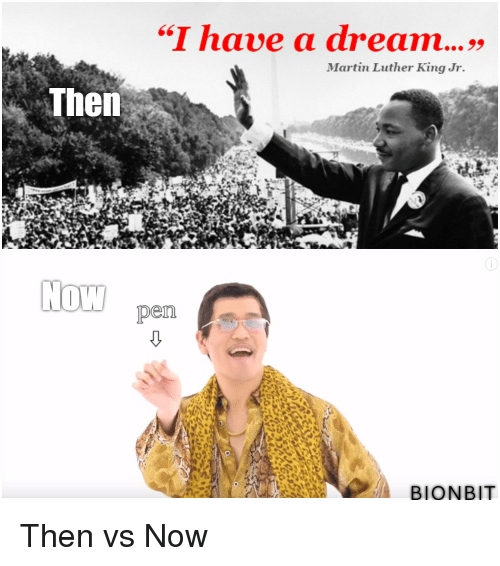 I Have A Dream Martin Luther King Jr Then Now Pemi Bionbit Then Vs