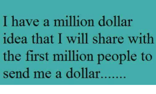 Funny Million Dollars And A I Have Dollar Idea