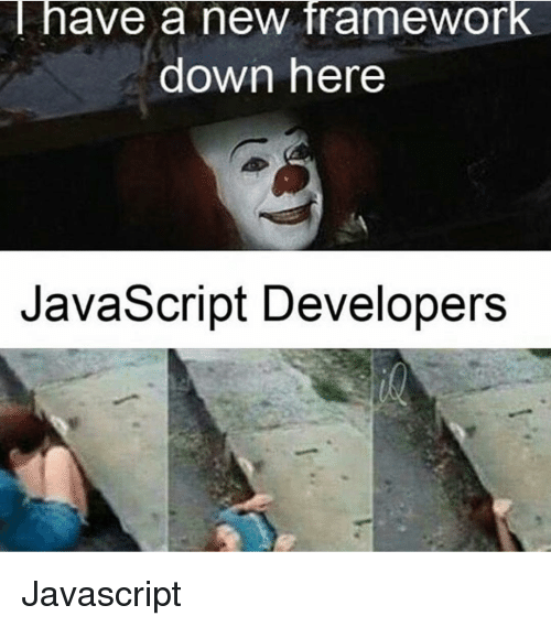 Javascript, Down, and Framework: I have a new framework  down here  JavaScript Developers Javascript