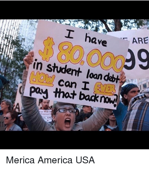 i have are in student loan debt pay can i 20381449 ✅ 25 best memes about student loan student loan memes