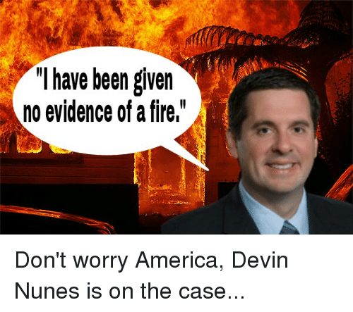 i have been given no evidence of a fire dont 15218626 ✅ 25 best memes about devin booker devin booker memes,Nunes Meme