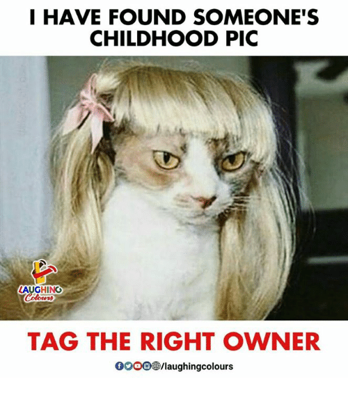 Gooo, Indianpeoplefacebook, and Laughing: I HAVE FOUND SOMEONE'S  CHILDHOOD PIC  LAUGHING  TAG THE RIGHT OWNER  GOOO®/laughingcolours