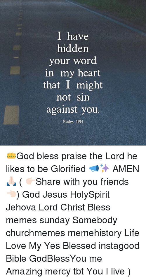 Blessed Friends And I Have Hidden Your Word In My Heart That