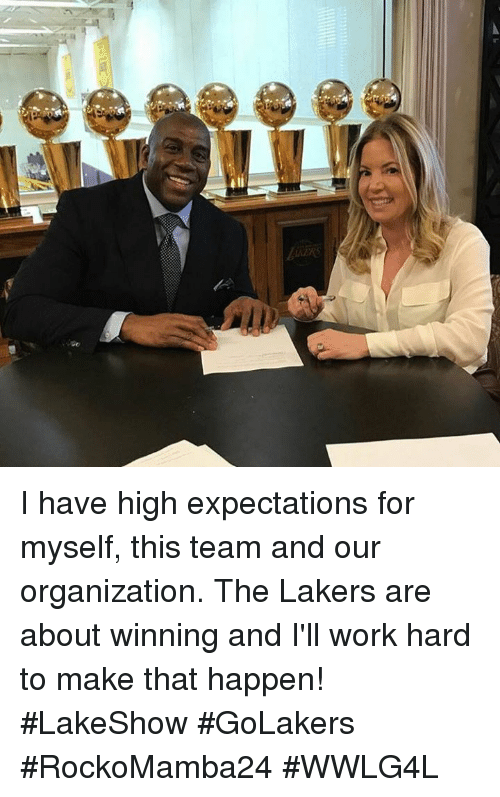 Los Angeles Lakers, Memes, and Work: I have high expectations for myself, this team and our organization. The Lakers are about winning and I'll work hard to make that happen! #LakeShow #GoLakers  #RockoMamba24 #WWLG4L