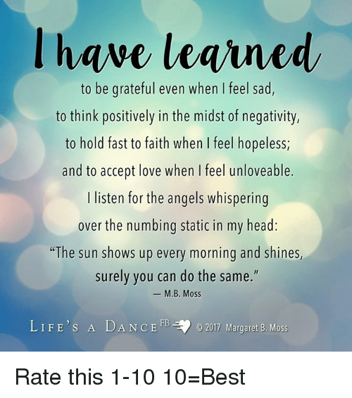 I Have Learned To Be Grateful Even When L Feel Sad To