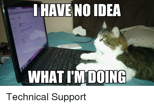 i-have-no-idea-what-im-doing-technical-support-2567784.png