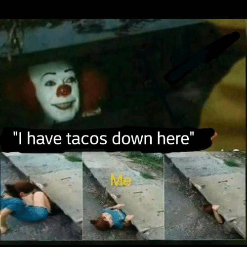 i have tacos down here 18694357 memes for get down here meme www memesbot com,Get Down Here Meme