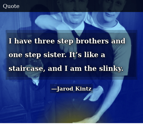 I Have Three Step Brothers and One Step Sister It\'s Like a ...