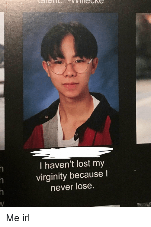I Havent Lost My Virginity Because L Never Lose  Lost Meme On Meme-7141