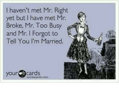 Why you havent met mr right