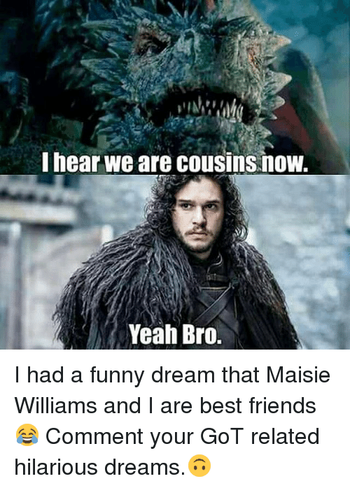 i hear we are cousins now yeah bro i had 18704696 25 best funny dream memes ying memes, ya think memes