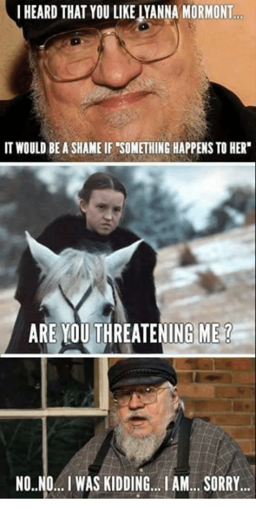 Are You Threatening Me
