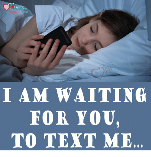 I Heart Pa El Lovers I Am Waiting For You To Text Me Meme On Meme