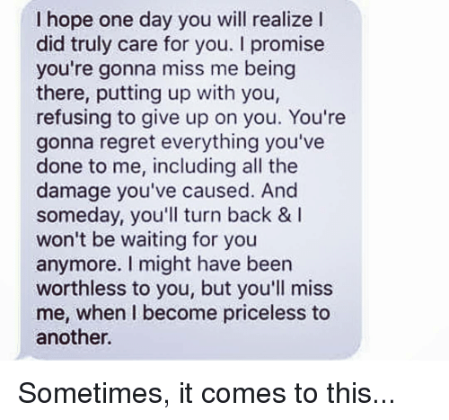 one day you will regret