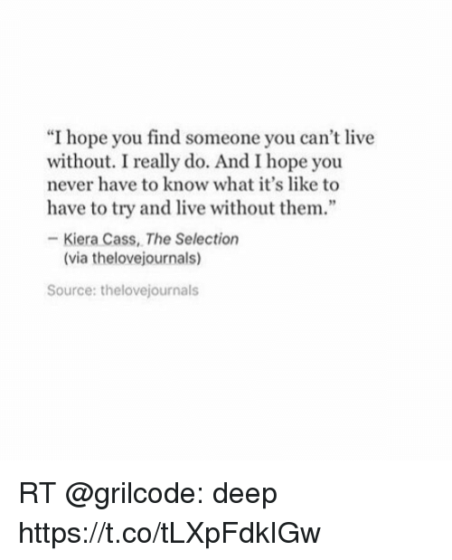 I Hope You Find Someone You Can\u0027t Live Without I Really Do and I