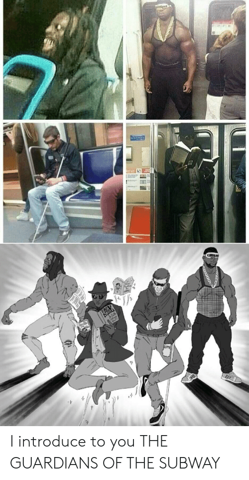 Subway, You, and The Guardians: I introduce to you THE GUARDIANS OF THE SUBWAY