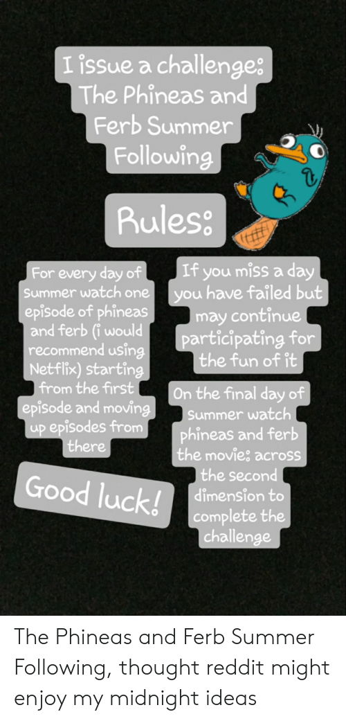 I Issue a Challenge the Phineas and Ferb Summer Following Ruless if