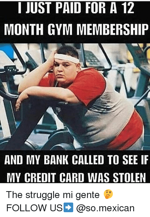 i just paid for a 12 month gym membership and 31032491 ✅ 25 best memes about mexican mexican memes