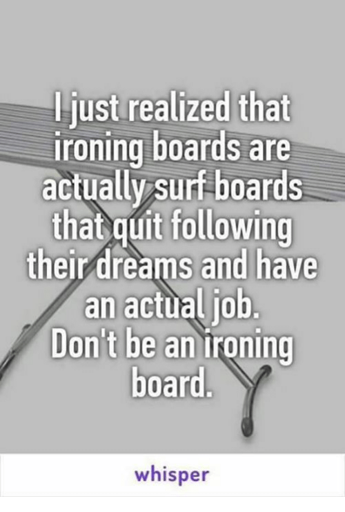 I Just Realized That Ironing Boards Are Actually Surf Boards That