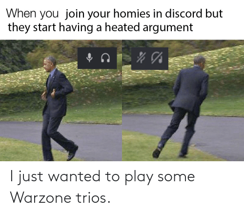 Wanted, Play, and Just: I just wanted to play some Warzone trios.