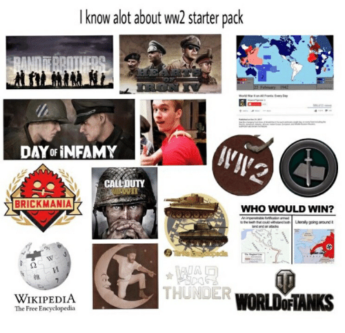 I Know Alot About Ww2 Starter Pack and War on L Front Every Dy DAYOF