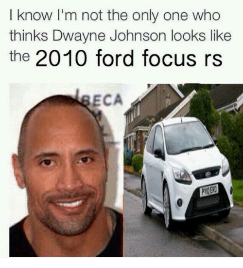 i know im not the only one who thinks dwayne 24997365 ✅ 25 best memes about ford focus ford focus memes,Ford Focus Meme