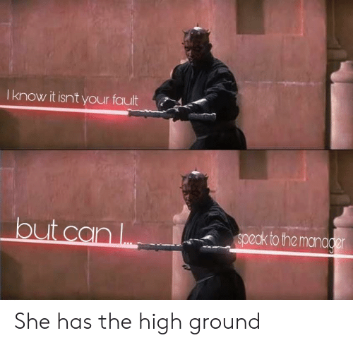 Reddit, Can, and She: I know it isn't your fault  out can  speck to the manage She has the high ground