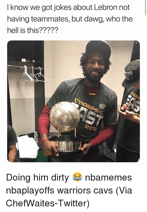 Basketball, Cavs, and Nba: I know we got jokes about Lebron not  having teammates, but dawg, who the  hell is this?????  Amps  OF  eo1s Doing him dirty 😂 nbamemes nbaplayoffs warriors cavs (Via ChefWaites-Twitter)