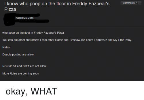 I Know Who Poop On The Floor In Freddy Fazbear S Comments 5 Pizza