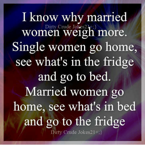 I Know Why Married Women Weigh More Single Women Go Home See Whats