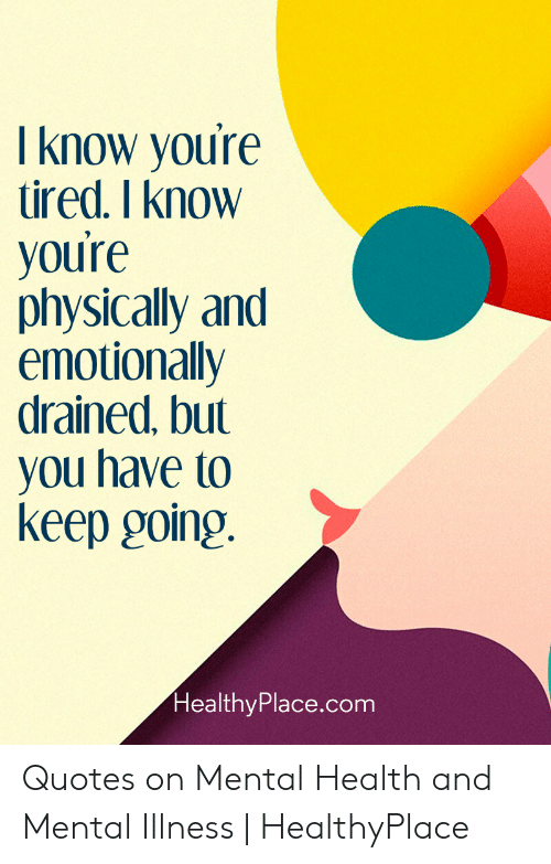 I Know Youre Tired I knoW Youre Physically and Emotionally ...