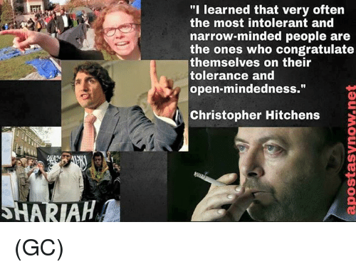 "Memes, Christopher Hitchens, and 🤖: ""I learned that very often  the most intolerant and  narrow-minded people are  the ones who congratulate  themselves on their  tolerance and  Christopher Hitchens (GC)"