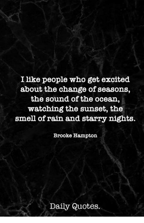 I Like People Who Get Excited About The Change Of Seasons The Sound