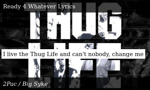I Live the Thug Life and Can't Nobody Change Me | Meme on ME ME