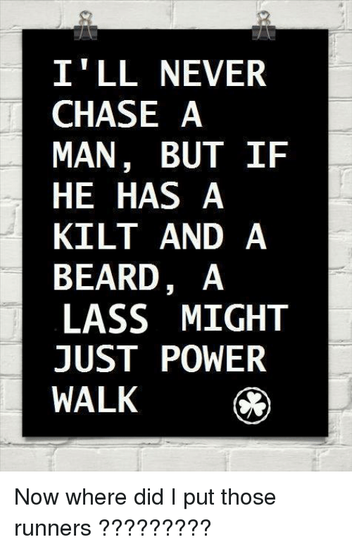 i ll never chase a man but if he has 4391042 ✅ 25 best memes about kilt kilt memes