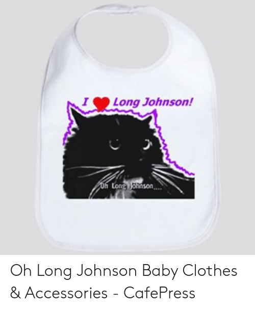 b12fe953f Clothes, Baby, and Oh Long Johnson: I Long Johnson! Oh Long Johnson