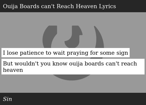 I Lose Patience To Wait Praying For Some Sign But Wouldn T