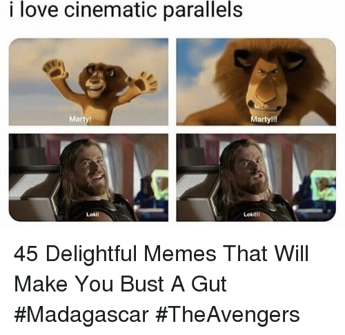 Love, Memes, and Madagascar: i love cinematic parallels  Marty  arty!!!  Lokil  Lokil! 45 Delightful Memes That Will Make You Bust A Gut #Madagascar #TheAvengers