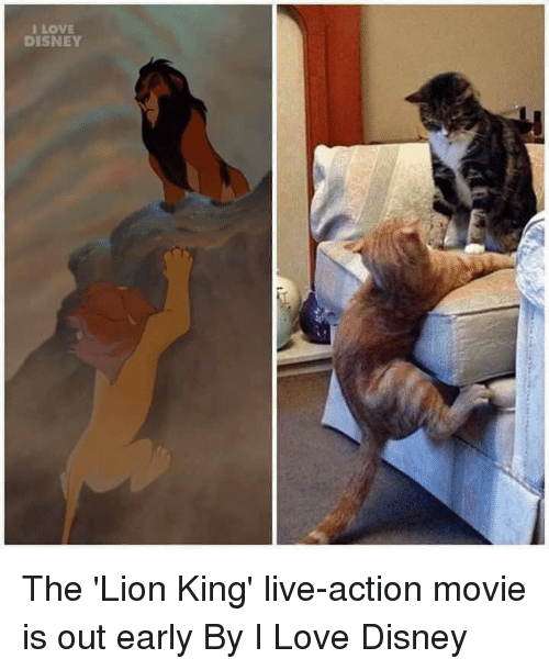 Dank, Disney, and Love: I LOVE  DISNEY The 'Lion King' live-action movie is out early  By I Love Disney