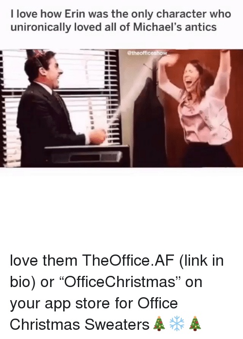 "Af, Christmas, and Love: I love how Erin was the only character who  unironically loved all of Michael's antics  @theofficeshow love them TheOffice.AF (link in bio) or ""OfficeChristmas"" on your app store for Office Christmas Sweaters🎄❄️🎄"