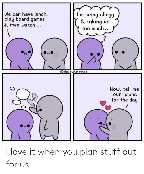 Love, Stuff, and You: I love it when you plan stuff out for us
